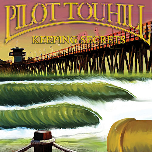 Keeping Secrets de Pilot Touhill