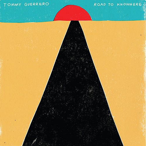 Road to Knowhere by Tommy Guerrero