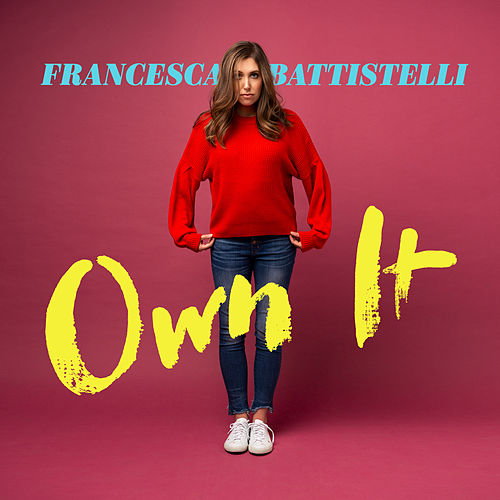 Own It von Francesca Battistelli