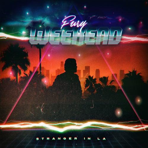 Stranger In LA by Fury Weekend