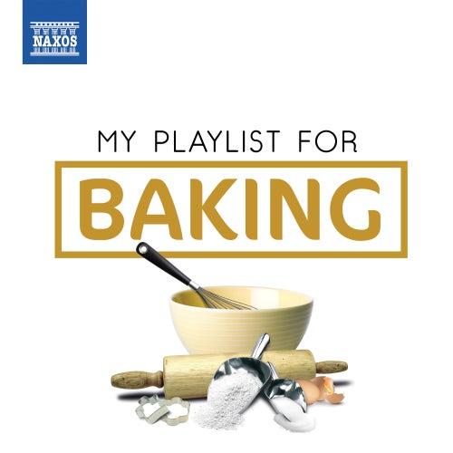 My Playlist for Baking von Various Artists