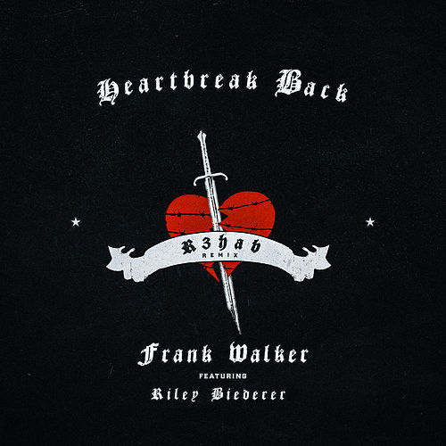Heartbreak Back (R3HAB Remix) von Frank Walker