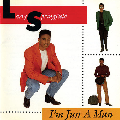 I'm Just A Man de Larry Springfield