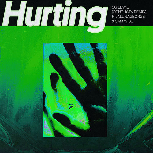 Hurting (feat. AlunaGeorge & Sam Wise) (Conducta Remix) de SG Lewis