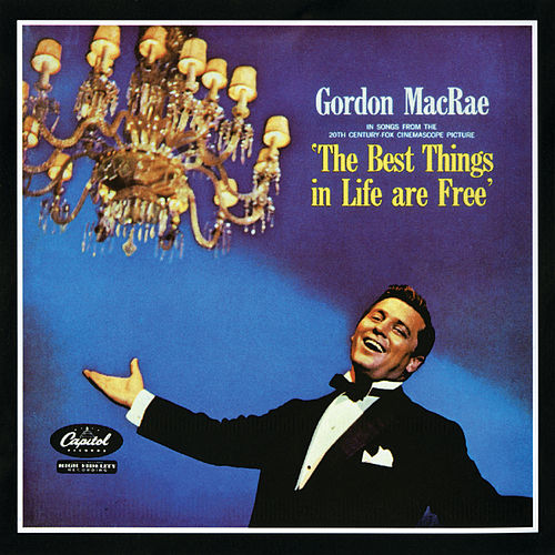 The Best Things In Life Are Free (Original Motion Picture Soundtrack) by Gordon MacRae