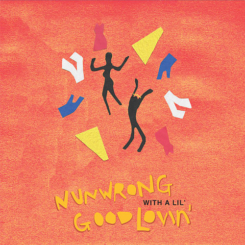 NunWrong With A Lil Good Lovin' by Leven Kali