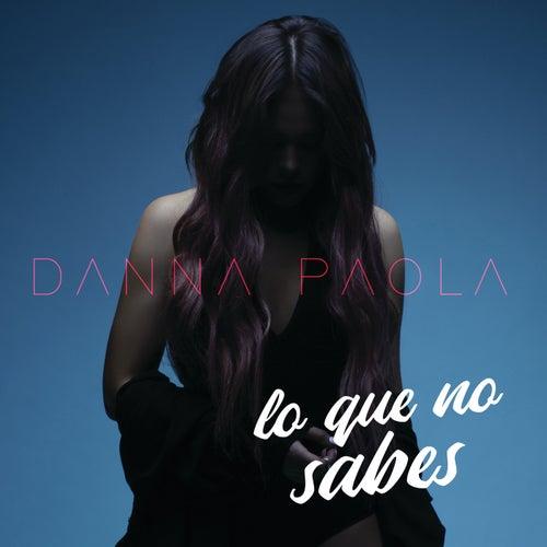 Lo Que No Sabes de Danna Paola