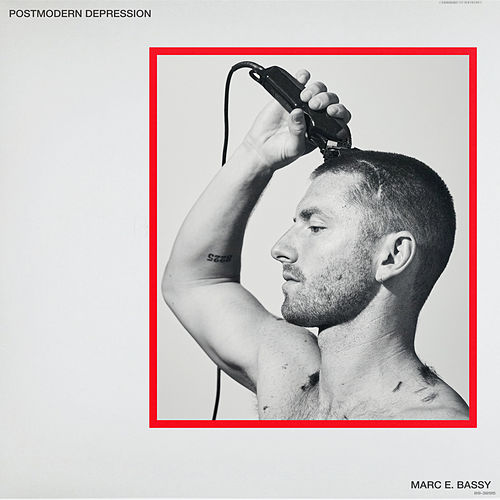 Postmodern Depression by Marc E. Bassy