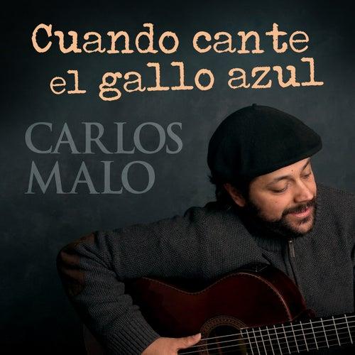 Cuando Cante el Gallo Azul de Carlos Malo