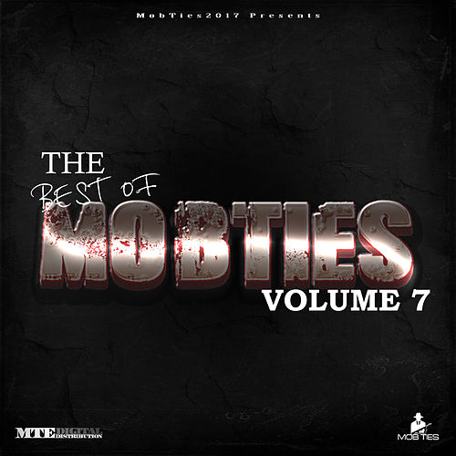 MobTies Enterprises Presents The Best Of MobTies (Vol. 7) by Various Artists