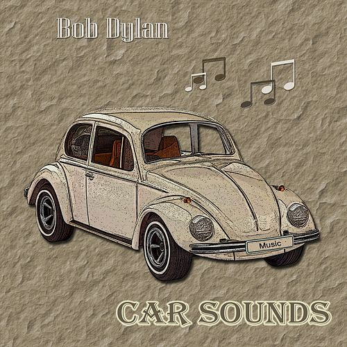 Car Sounds von Bob Dylan