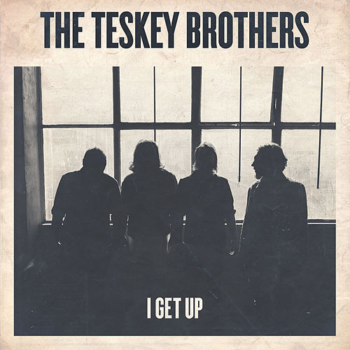 I Get Up de The Teskey Brothers