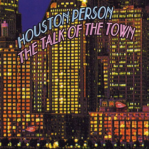 The Talk Of The Town von Houston Person