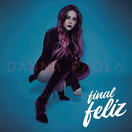 Final Feliz by Danna Paola