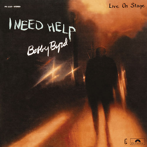 I Need Help (Live On Stage) by Bobby Byrd