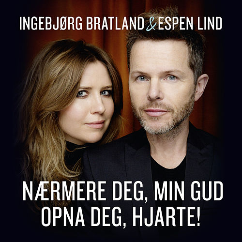 Nærmere deg, min Gud / Opna deg, hjarte! de Ingebjørg Bratland
