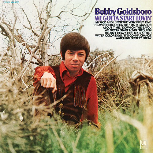 We Gotta Start Lovin' von Bobby Goldsboro