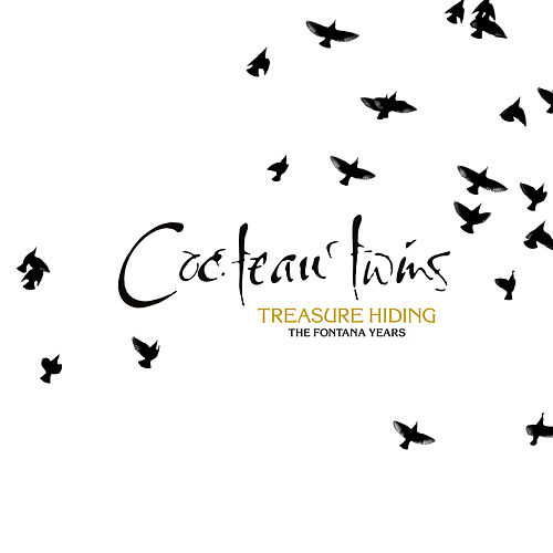 Treasure Hiding: The Fontana Years by Cocteau Twins