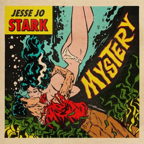 Mystery by Jesse Jo Stark