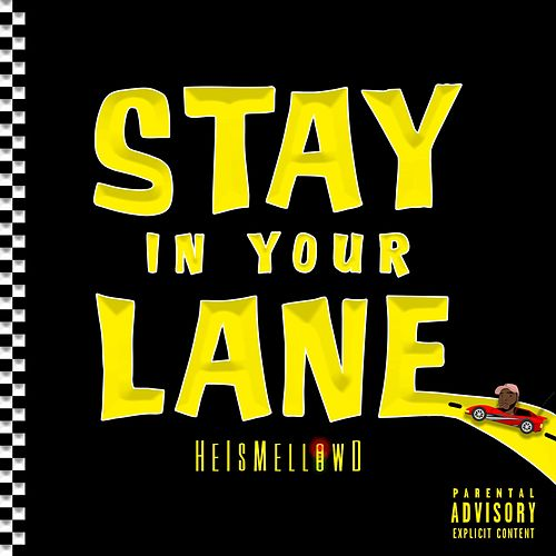 Stay in Your Lane by HeIsMellowd