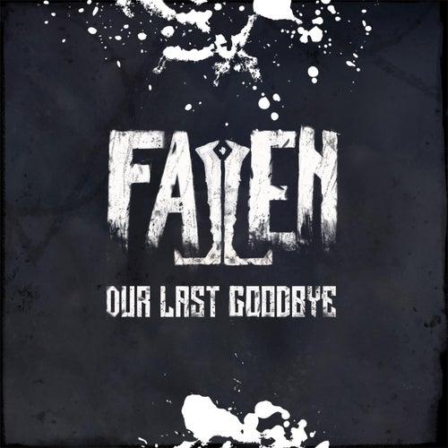 Our Last Goodbye by Fallen