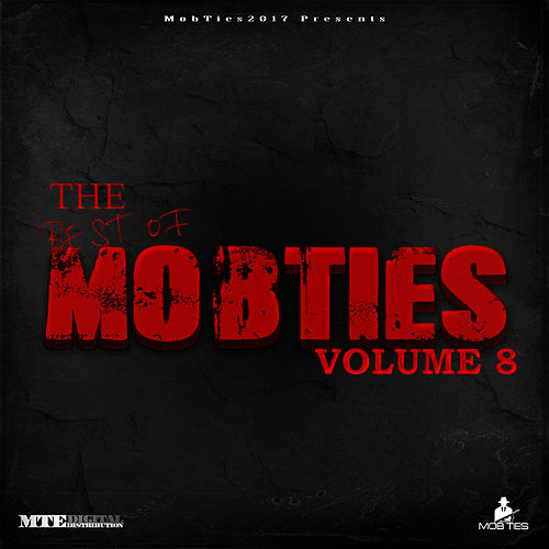 MobTies Enterprises Presents The Best Of MobTies (Vol. 8) by Various Artists