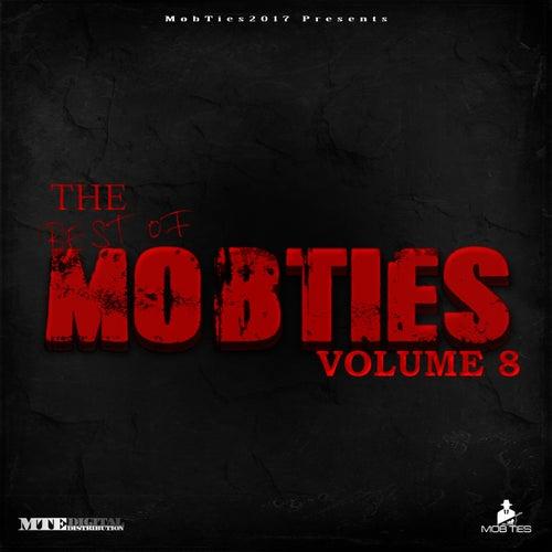 MobTies Enterprises Presents The Best Of MobTies (Vol. 8) by Various Artists