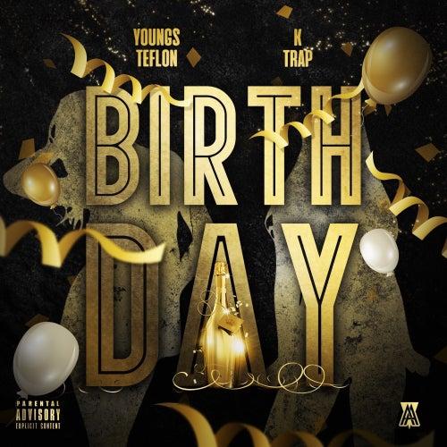 Birthday (feat. K-Trap) von Youngs Teflon