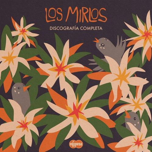 Los Mirlos: Discografía Completa de Los Mirlos
