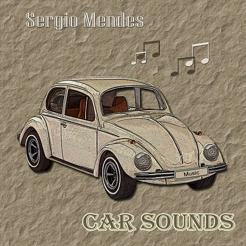 Car Sounds by Sergio Mendes