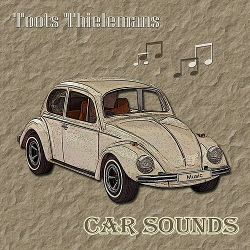 Car Sounds von Toots Thielemans