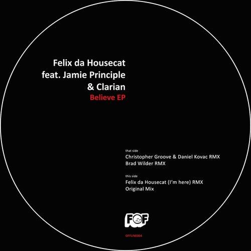 Believe by Felix Da Housecat