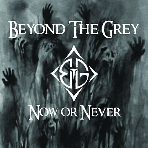 Now or Never von Beyond the Grey