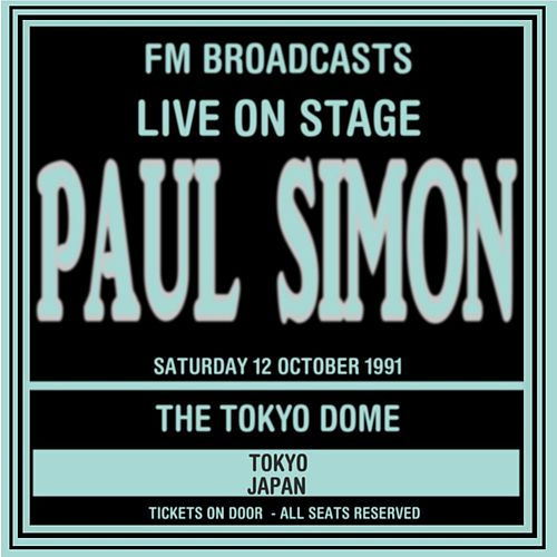 Live On Stage FM Broadcasts - Tokyo Dome, Japan 13th October 1991 by Paul Simon