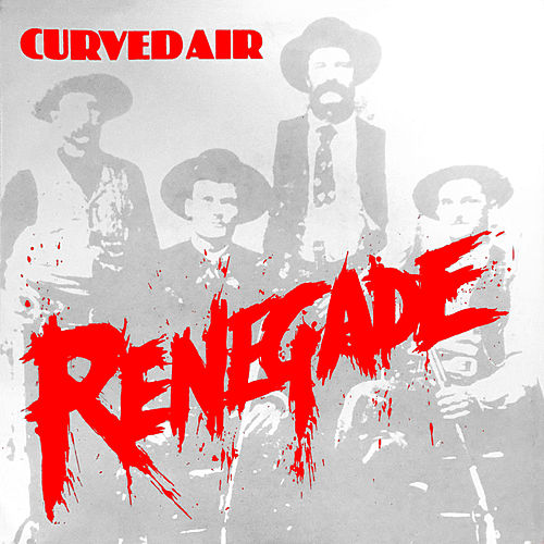 Renegade by Curved Air