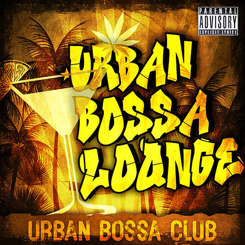Urban Bossa Lounge by Urban Bossa Club