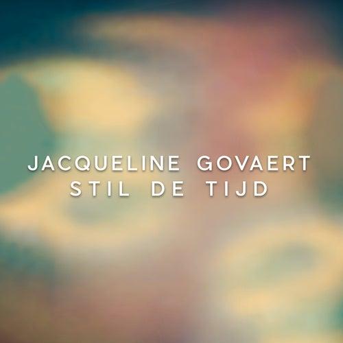 Stil De Tijd by Jacqueline Govaert
