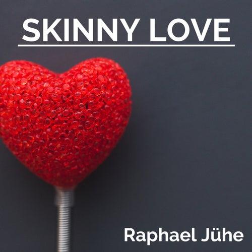 Skinny Love de Raphael Jühe