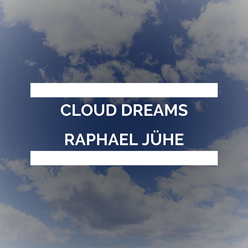 Cloud Dreams by Raphael Jühe