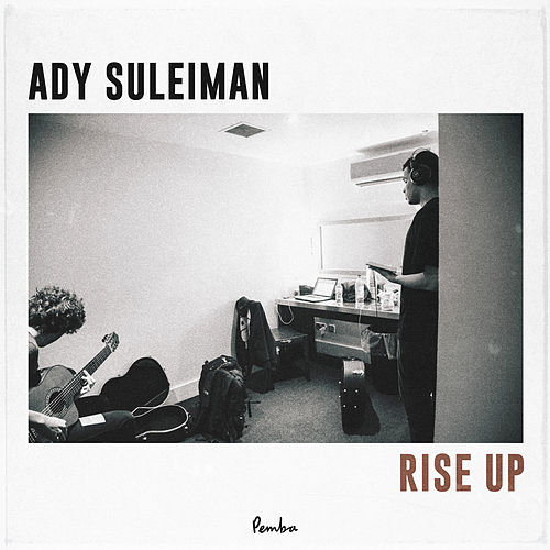 Rise Up by Ady Suleiman