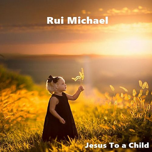 Jesus To a Child de Rui Michael