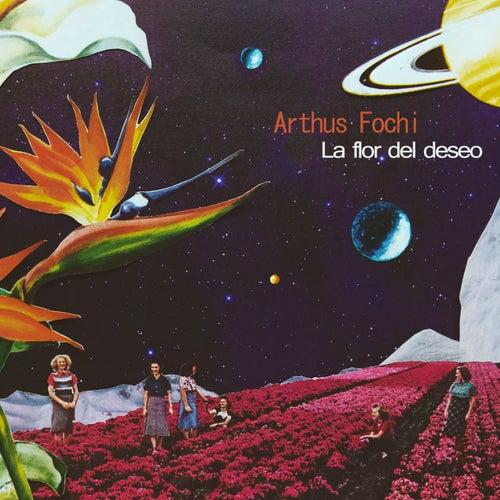 La Flor del Deseo de Arthus Fochi