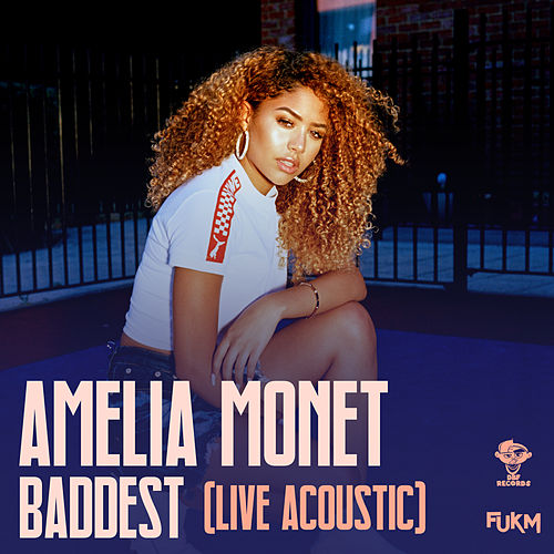 Baddest (Acoustic Version) von Amelia Monét