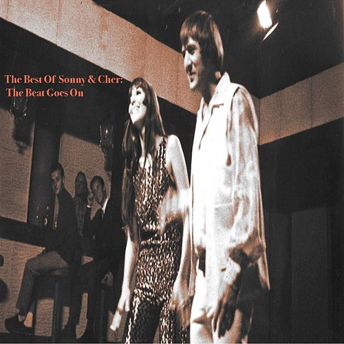 The Beat Goes On: The Best Of Sonny & Cher de Sonny and Cher