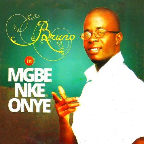 Mgbe Nke Onye by Bruno