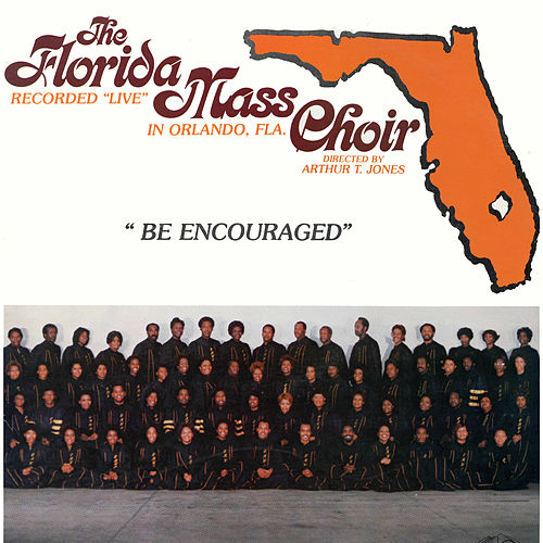 Be Encouraged by Florida Mass Choir