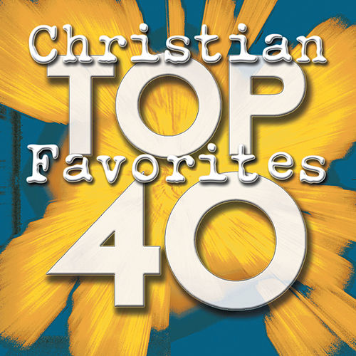Top 40 Christian Favorites by Marantha Praise!