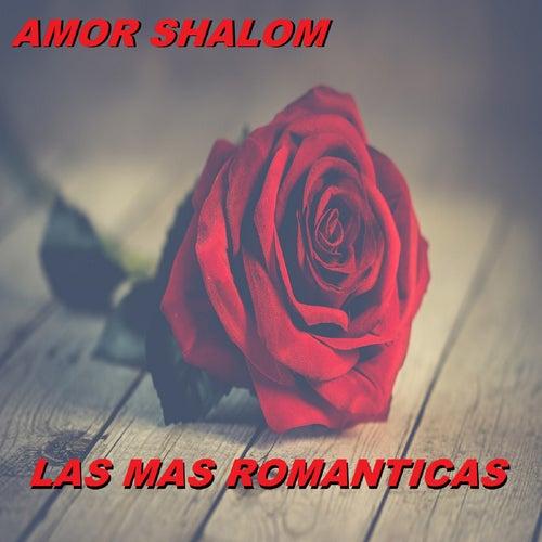 Amor Shalom by Las Mas Romanticas