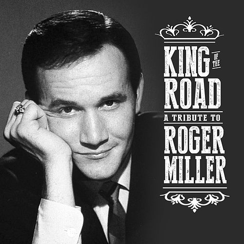 King of the Road: A Tribute to Roger Miller de Various Artists