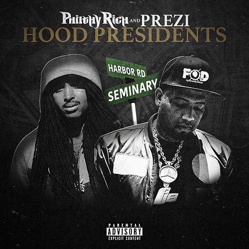 Hood Presidents by Philthy Rich